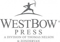 WestBow Press Now a Division of Thomas Nelson and Zondervan | Book Publisher News | Scoop.it