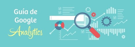 � Guía de Google Analytics: 35 métricas y funciones clave | Social Media, social networks and education | Scoop.it