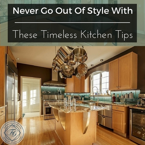 Never Go Out Of Style With These Timeless Kitchen Tips - Flemington Granite | Home Improvement, Modular Construction, Modular Buildings, Prefabricated Building | Scoop.it