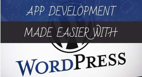 Don't Lag Behind, Use WordPress Tools for Developing Your Business Mobile App! | iphone apps development melbourne | Scoop.it