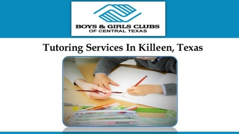 Tutoring Texas | Boys and Girls Club of Central Texas | Scoop.it