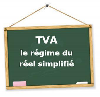TVA : régime du réel simplifié | Innovation Soc... | Startups Innovantes en Languedoc-Roussillon | Scoop.it