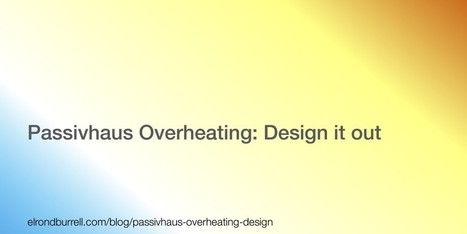 Passivhaus Overheating: Design it out   PASSIVHAUS IN PLAIN ENGLISH & MORE   GreenBuilding   Scoop.it