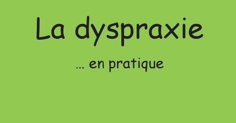 Guide sur la dyspraxie en pratique | L'e-école | Scoop.it
