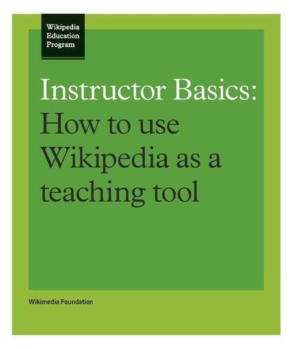 Instructor Basics How to Use Wikipedia as a Teaching Tool | OER in Postsecondary | Scoop.it