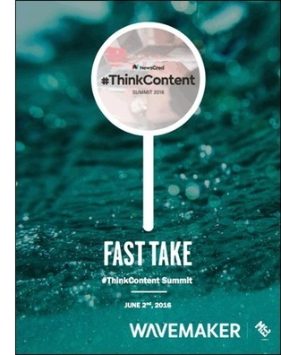 Fast Take On #ThinkContent Summit 2016 - WPP | Digital Marketing Strategy | Scoop.it