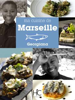 Livre « Ma cuisine de Marseille » par Georgiana Viou ... | Gastronomie et alimentation pour la santé | Scoop.it