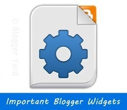 5 Important Blogger Widgets Everyone Must Use | Blogger Yard | Blogger Tips and Tricks | Blogging Ideas | SEO Tips | Make Money | Scoop.it
