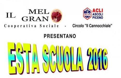 Ascoli: Cooperativa Sociale Il Melograno, torna ''Esta Scuola 2016''   Ovunque e sempre con voi   Scoop.it