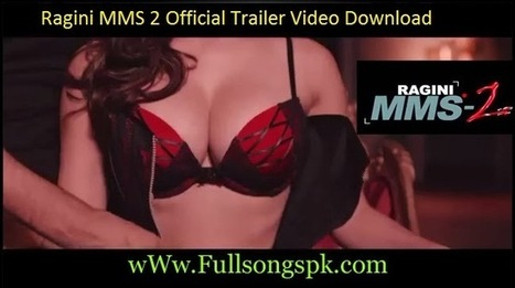 Sunny Leone Ragini MMS 2 (2014) Hindi Movie Official Trailer HD Video Download - Full Songs Pk | Full Movie Online | Scoop.it