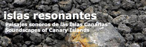 islas resonantes | DESARTSONNANTS - CRÉATION SONORE ET ENVIRONNEMENT - ENVIRONMENTAL SOUND ART - PAYSAGES ET ECOLOGIE SONORE | Scoop.it