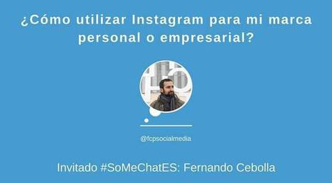 Ventajas de usar Instagram en mi marca personal o empresarial -Twitter chat  | Marketing and Branding | Scoop.it