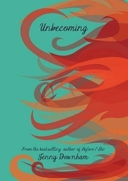 Unbecoming by Jenny Downham - review   Young Adult Books   Scoop.it