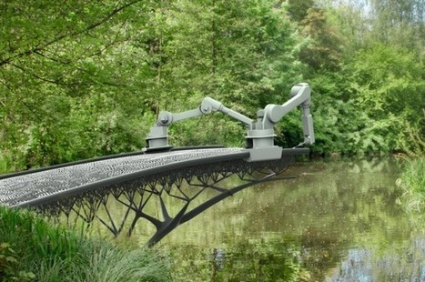 This Robot is Going to 3D-Print a Steel Bridge   Today's Manufacturing News   Scoop.it