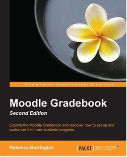 Moodle Gradebook - Second Edition | PACKT Books | διαδικτυοματιές | Scoop.it