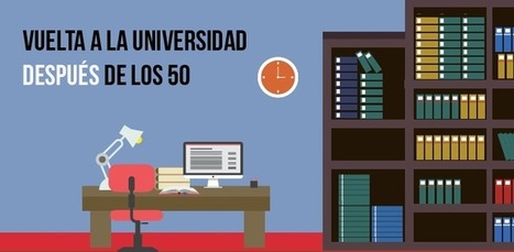 Vuelta a la universidad después de los 50 | Educacion, ecologia y TIC | Scoop.it