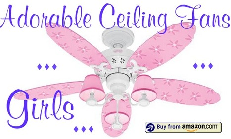Are You Looking for Adorable Ceiling Fans for Girls for that Special Princess Room? | Air Circulation and Ceiling Fans | Scoop.it