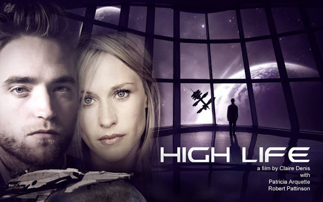 HIGH LIFE: Synopsis and More Info | Robert Pattinson Daily News, Photo, Video & Fan Art | Scoop.it