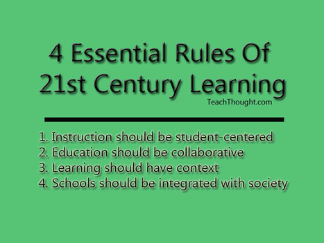 4 Essential Rules Of 21st Century Learning | Formation : ingénierie pédagogique et animation | Scoop.it