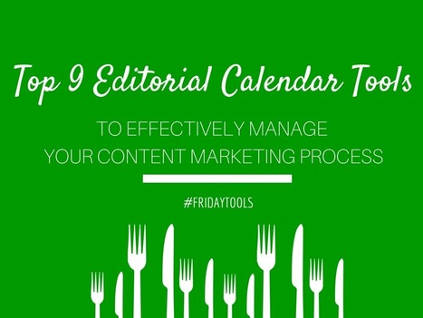 Top 9 Editorial Calendar Tools to Effectively Manage Your Content Marketing Process [Friday Tools] | Marketing Technology & Tools | Scoop.it