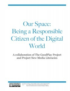 Our Space: Being a Responsible Citizen of the Digital World | The GoodWork Project | educacion-y-ntic | Scoop.it