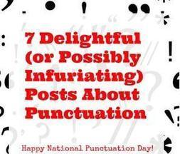7 Posts About Punctuation That Will Either Enrage You or Elate You or Possibly Both | Punctuation is fun! | Scoop.it