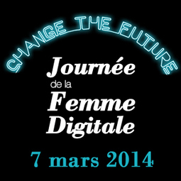 Save the date, 7 Mars 2014 Change the future - Journée de la Femme Digitale ! #JFD #DWD   Serendipitic   Scoop.it