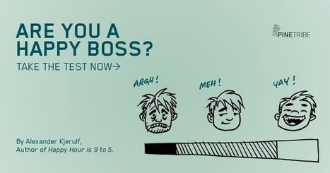 Quiz: Are You a Happy Boss? - Pine Tribe   Quality and Change   Scoop.it