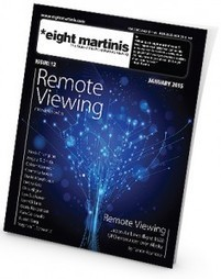 Remote Viewing: Eight Martinis – Issue 12 | Conscience et champ - Field and consciousness | Scoop.it