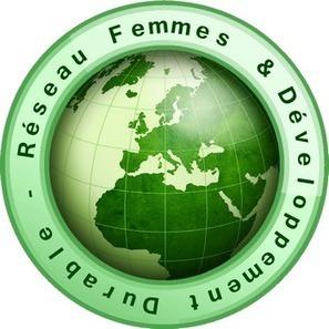 Découvrez le Réseau Femmes & Développement Durable | Developpement Durable 2.0 | Scoop.it
