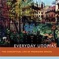 Everyday Utopias: The Conceptual Life of Promising Spaces, by Davina Cooper | Era Digital - um olhar ciberantropológico | Scoop.it