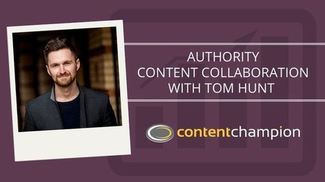 CC 055: Authority Content Collaboration With Tom Hunt of Virtual Valley | Content Marketing | Scoop.it