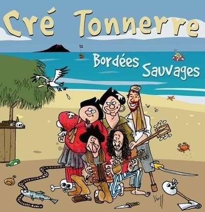 CréTonnerre - Bordées Sauvages - nouveau spectacle, nouvel album ! | Cré Tonnerre | Scoop.it