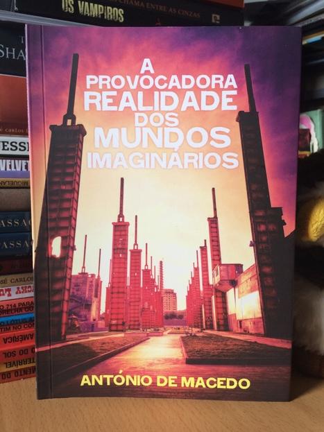 A Provocadora Realidade dos Mundos Imaginários – António de Macedo | Ficção científica literária | Scoop.it