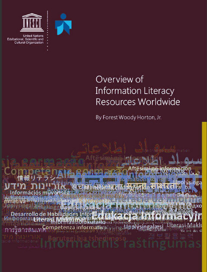 UNESCO's Overview of Information Literacy Resources Worldwide 2nd ed. 2014-2015 | National Forum on Information Literacy | Culture de l'information | Scoop.it