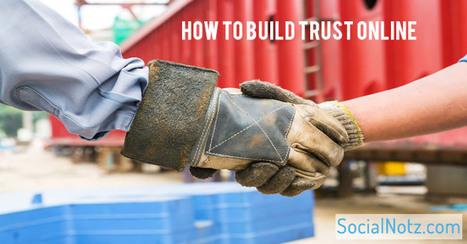 How To Build Trust Online – 11 Tips For Trust Building   Startup   Scoop.it