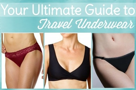 Your Ultimate Guide to Women's Travel Underwear - Her Packing List | travel underwear | Scoop.it