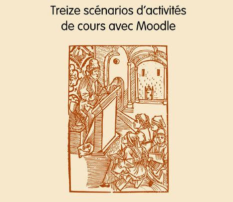 Treize scénarios d'activités de cours avec Moodle 2 - Centre NTE / Université de Fribourg | TICE & FLE | Scoop.it