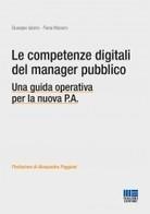 Le competenze digitali del manager pubblico. Una guida operativa per la pubblica amministrazione | Conetica | Scoop.it