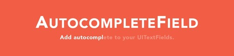 AutocompleteField - Add word completion to your UITextFields | iOS & OS X Development | Scoop.it