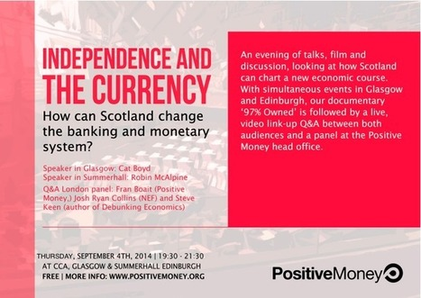 Independence and Monetary Reform: How Can Scotland Change the Banking and Monetary System? - Glasgow - Positive Money | Peer2Politics | Scoop.it
