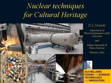 Pier Andrea Mandò | Nuclear Techniques for Cultural Heritage | Nuclear Physics | Scoop.it