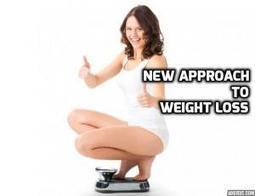 New Approach to Weight Loss   Weight Loss   Scoop.it