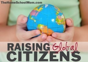 Raising Global Citizens - TheHomeSchoolMom Blog | Artículos Homeschooling | Scoop.it