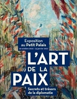 L'Art de la paix - Secrets et trésors de la diplomatie - Herodote.net   Arts vivants, identité européenne - Living Arts, european Identity   Scoop.it