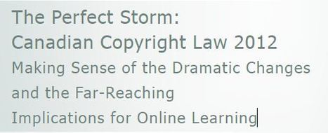 The Perfect Storm: Canadian Copyright Law 2012 | Contact North | Educational Technology | Scoop.it