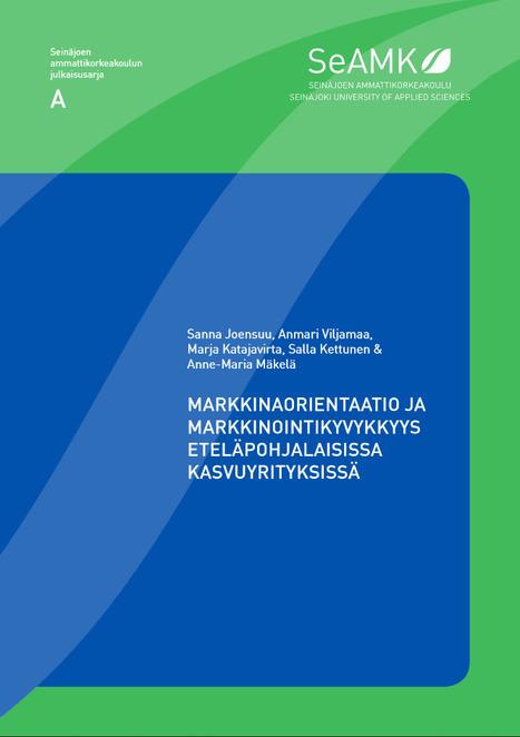Markkinaorientaatio ja markkinointikyvykkyys eteläpohjalaisissa kasvuyrityksissä | E-P:n alue | Scoop.it