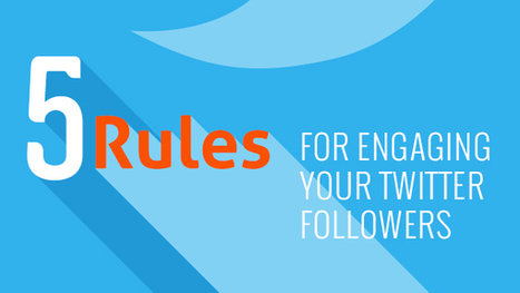 5 Rules for Engaging Your Twitter Followers (With Examples!)   Best Practices Brand & Social Media   Scoop.it