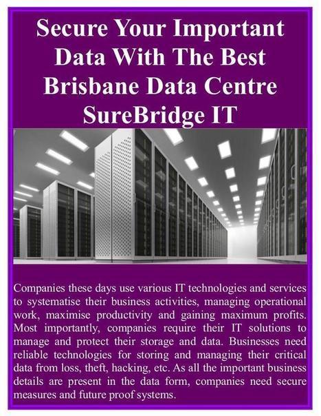 Secure Your Important Data With The Best Brisbane Data Centre SureBridge IT | Surebridge | Scoop.it