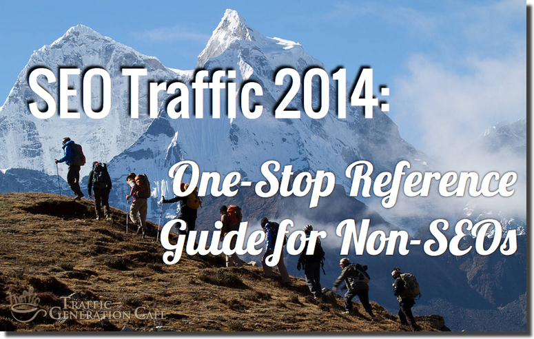 SEO Traffic 2014: Your One-Stop Reference Guide for Non-SEOs